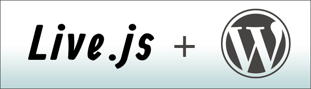 Live.js and WordPress